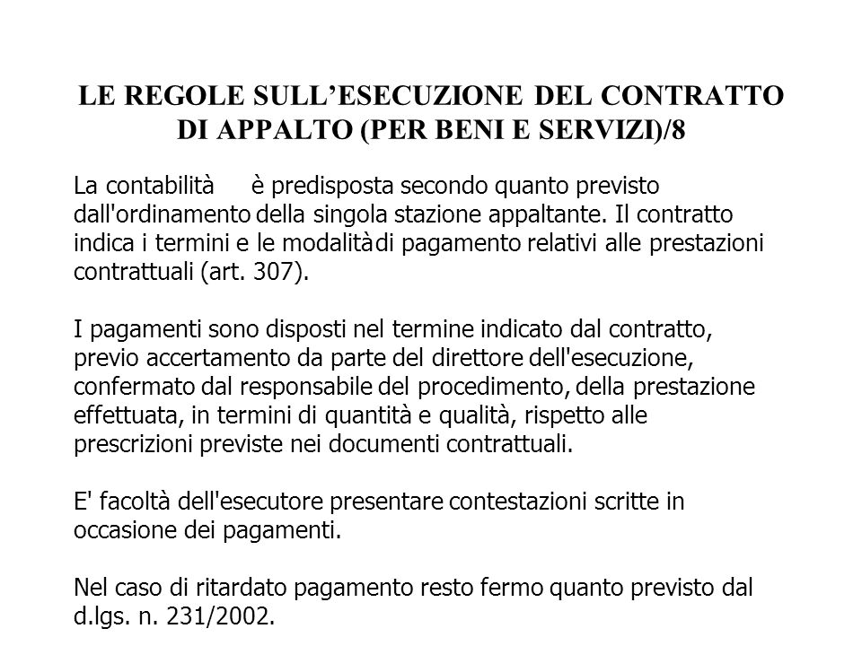 LE REGOLE SULL'ESECUZIONE DEL CONTRATTO DI APPALTO (PER BENI E SERVIZI)/8 La contabilitàè predisposta secondo quanto previsto dall'ordinamento della s