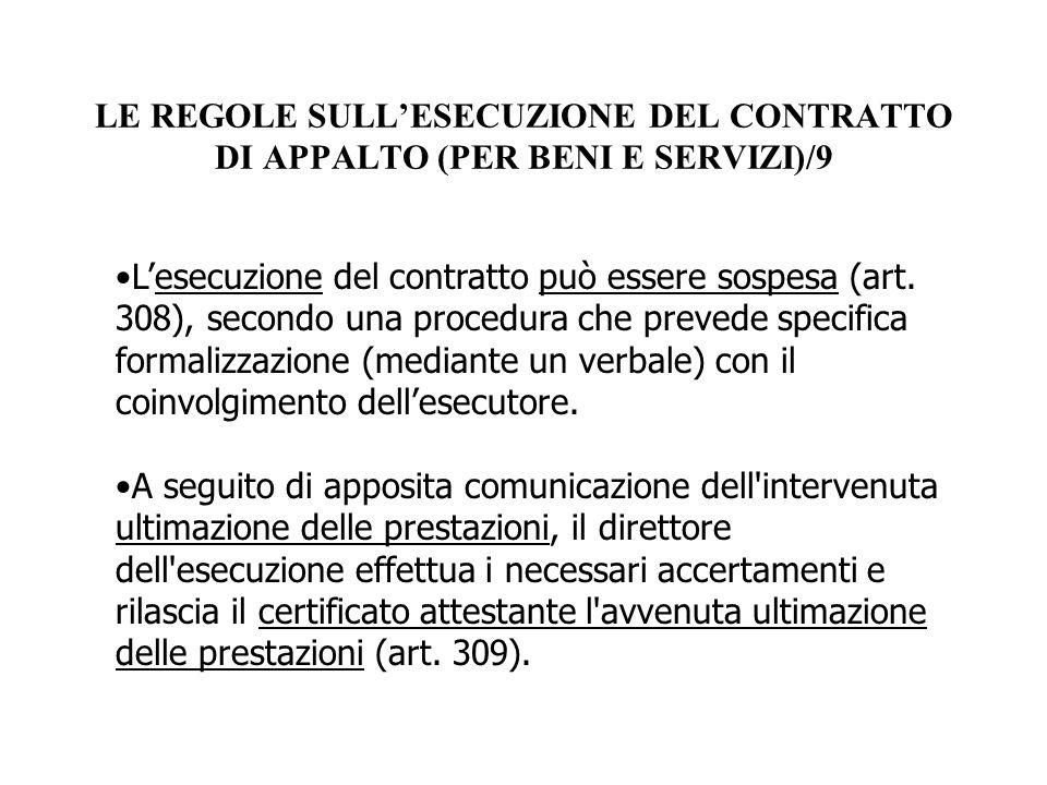 LE REGOLE SULL'ESECUZIONE DEL CONTRATTO DI APPALTO (PER BENI E SERVIZI)/9 L'esecuzione del contratto può essere sospesa (art. 308), secondo una proced