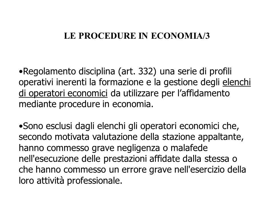LE PROCEDURE IN ECONOMIA/3 Regolamento disciplina (art. 332) una serie di profili operativi inerenti la formazione e la gestione degli elenchi di oper