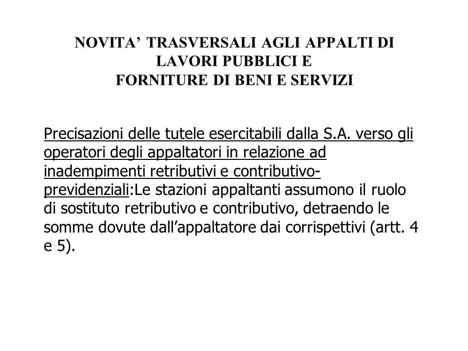LE REGOLE SULLA GESTIONE DELLA GARA PER APPALTI DI BENI E SERVIZI/8 Il Regolamento mantiene una disciplina specifica per la regolazione delle gare per i servizi sostitutivi di mensa (art.