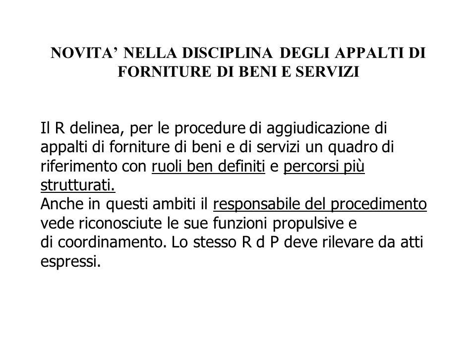 LE REGOLE SULL'ESECUZIONE DEL CONTRATTO DI APPALTO (PER BENI E SERVIZI)/1 Il Regolamento prevede (art.