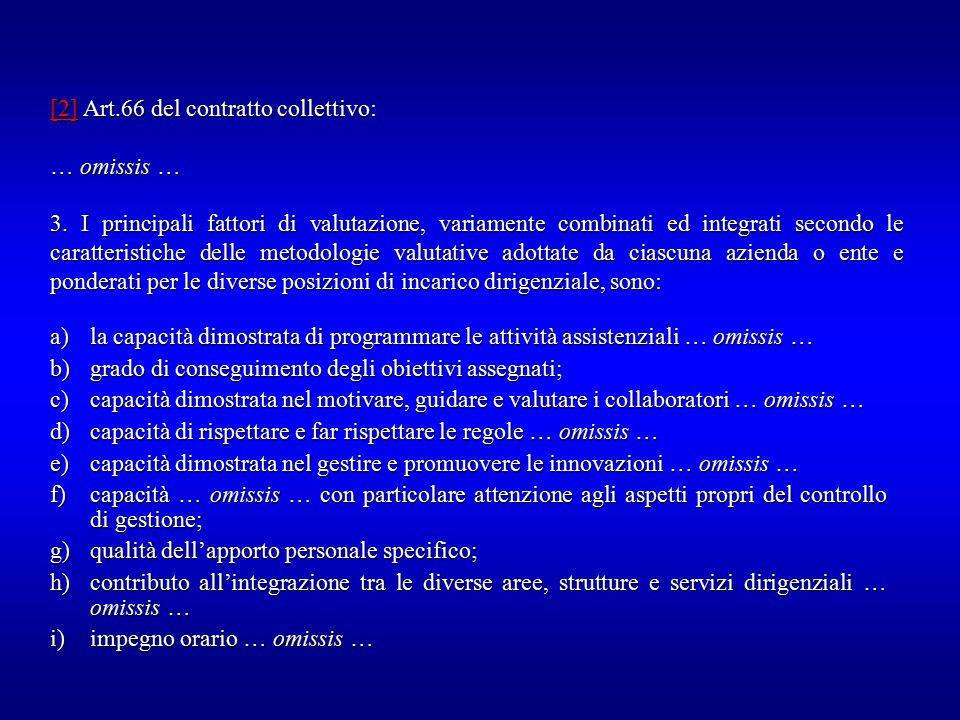[2][2] Art.66 del contratto collettivo: [2] … omissis … 3. I principali fattori di valutazione, variamente combinati ed integrati secondo le caratteri