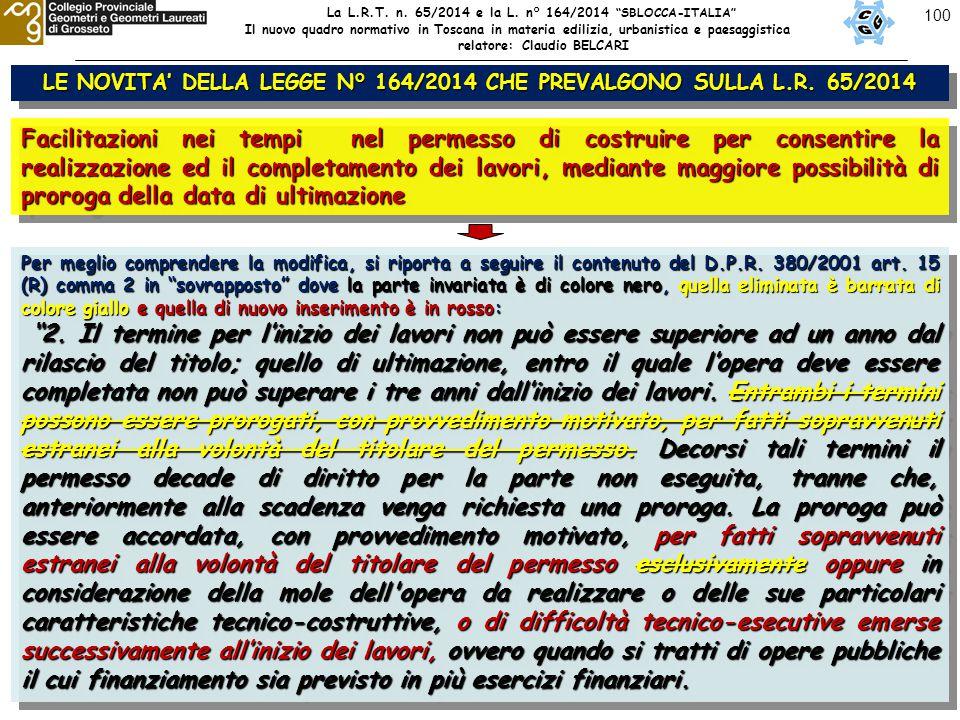 100 LE NOVITA' DELLA LEGGE N° 164/2014 CHE PREVALGONO SULLA L.R. 65/2014 Facilitazioni nei tempi nel permesso di costruire per consentire la realizzaz