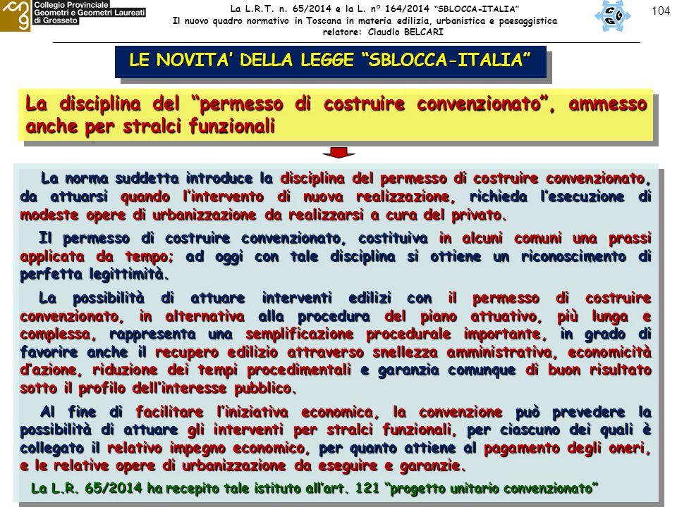 """104 LE NOVITA' DELLA LEGGE """"SBLOCCA-ITALIA"""" La disciplina del """"permesso di costruire convenzionato"""", ammesso anche per stralci funzionali La norma sud"""