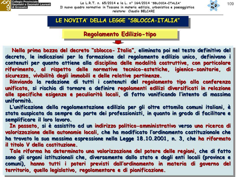 """109 LE NOVITA' DELLA LEGGE """"SBLOCCA-ITALIA"""" Regolamento Edilizio-tipo Nella prima bozza del decreto """"sblocca- Italia"""", eliminata poi nel testo definit"""