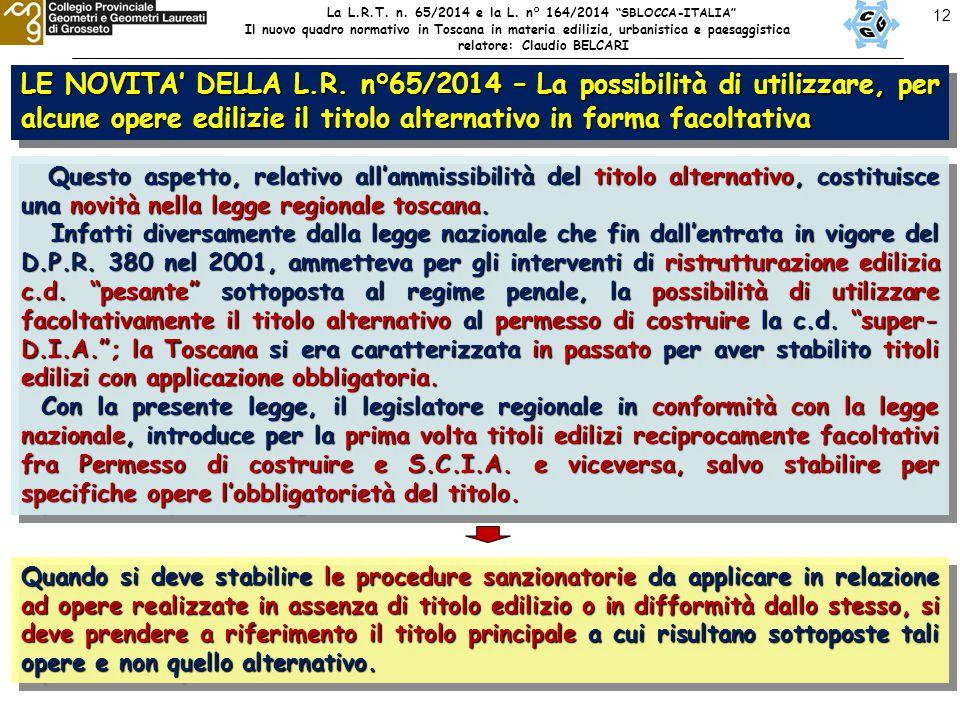 """12 La L.R.T. n. 65/2014 e la L. n° 164/2014 """"SBLOCCA-ITALIA"""" Il nuovo quadro normativo in Toscana in materia edilizia, urbanistica e paesaggistica rel"""