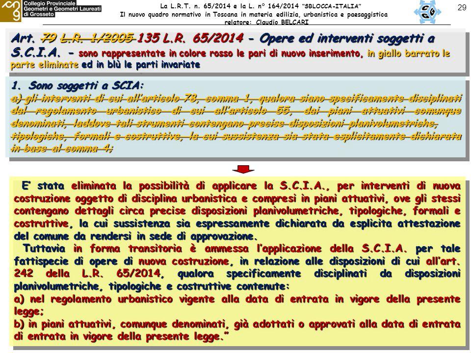 29 Art. 79 L.R. 1/2005 135 L.R. 65/2014 - Opere ed interventi soggetti a S.C.I.A.