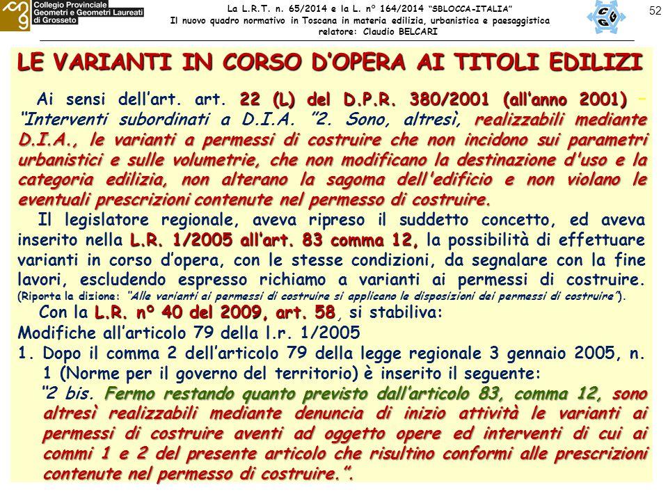 52 LE VARIANTI IN CORSO D'OPERA AI TITOLI EDILIZI 22 (L) del D.P.R.