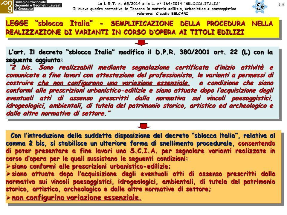 56 LEGGE sblocca Italia - SEMPLIFICAZIONE DELLA PROCEDURA NELLA REALIZZAZIONE DI VARIANTI IN CORSO D'OPERA AI TITOLI EDILIZI L'art.