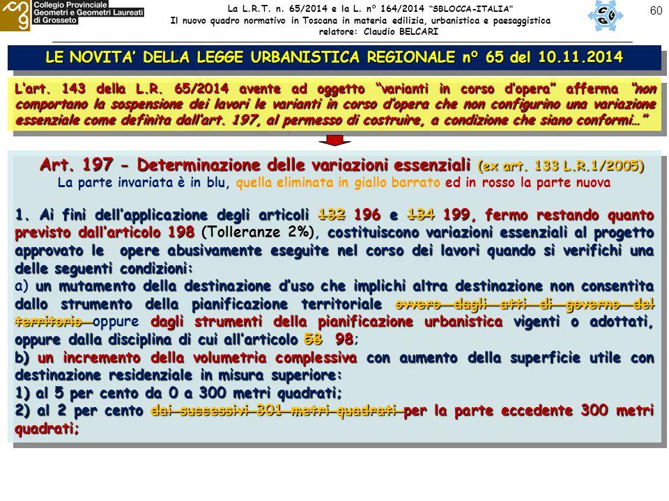 60 LE NOVITA' DELLA LEGGE URBANISTICA REGIONALE n° 65 del 10.11.2014 L'art.