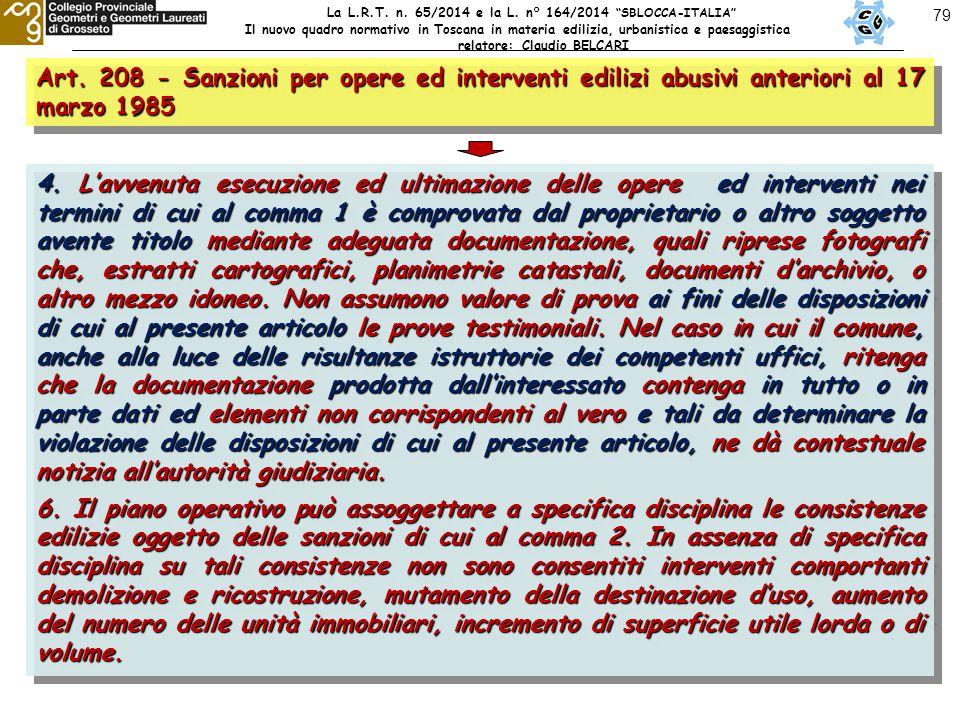 79 Art. 208 - Sanzioni per opere ed interventi edilizi abusivi anteriori al 17 marzo 1985 4.