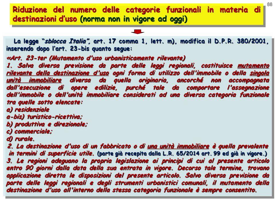 """88 Riduzione del numero delle categorie funzionali in materia di destinazioni d'uso (norma non in vigore ad oggi) La legge """"sblocca Italia"""", art. 17 c"""