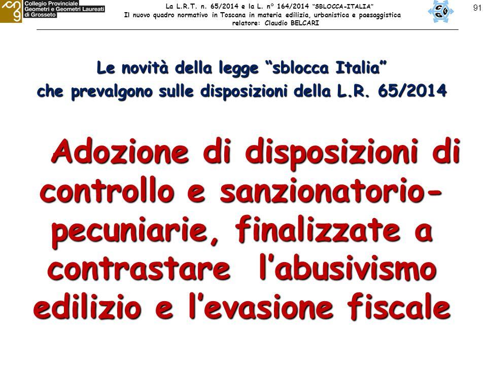 """91 Le novità della legge """"sblocca Italia"""" che prevalgono sulle disposizioni della L.R. 65/2014 Adozione di disposizioni di controllo e sanzionatorio-"""