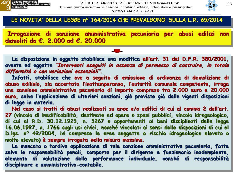 95 LE NOVITA' DELLA LEGGE n° 164/2014 CHE PREVALGONO SULLA L.R. 65/2014 Irrogazione di sanzione amministrativa pecuniaria per abusi edilizi non demoli