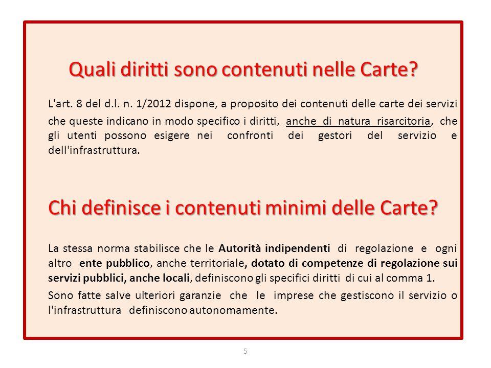 Quali sono i contenuti minimi? 5 Quali diritti sono contenuti nelle Carte? L'art. 8 del d.l. n. 1/2012 dispone, a proposito dei contenuti delle carte