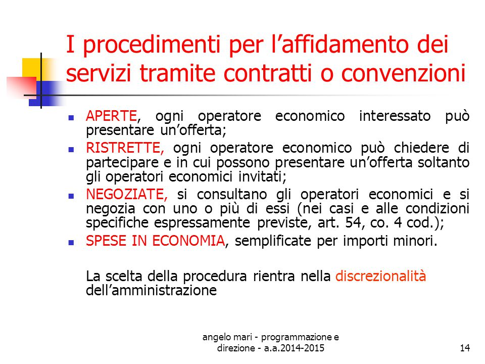 angelo mari - programmazione e direzione - a.a.2014-201514 I procedimenti per l'affidamento dei servizi tramite contratti o convenzioni APERTE, ogni o