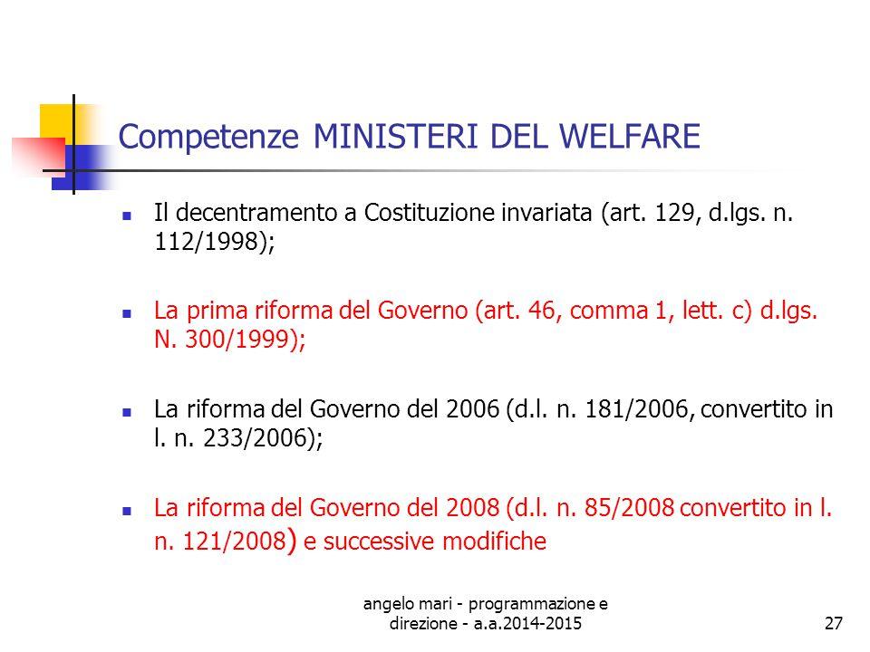 angelo mari - programmazione e direzione - a.a.2014-201527 Competenze MINISTERI DEL WELFARE Il decentramento a Costituzione invariata (art. 129, d.lgs