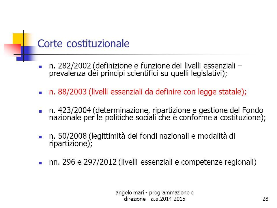 angelo mari - programmazione e direzione - a.a.2014-201528 Corte costituzionale n. 282/2002 (definizione e funzione dei livelli essenziali – prevalenz