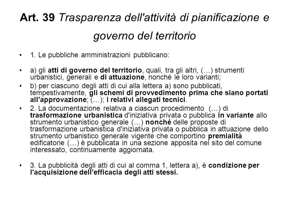 Art.39 Trasparenza dell attività di pianificazione e governo del territorio 1.