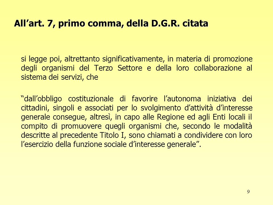 9 All'art. 7, primo comma, della D.G.R.