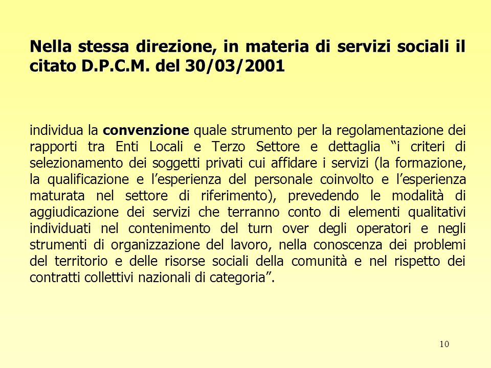 10 Nella stessa direzione, in materia di servizi sociali il citato D.P.C.M.