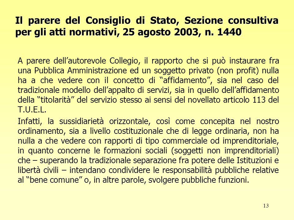 13 Il parere del Consiglio di Stato, Sezione consultiva per gli atti normativi, 25 agosto 2003, n.