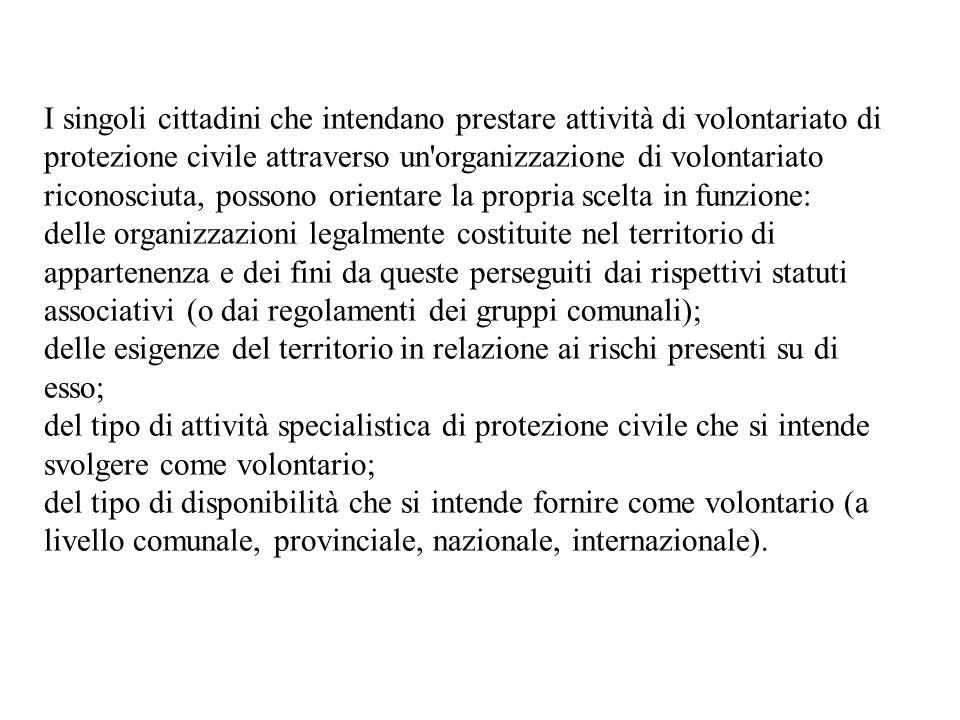 Il volontariato di protezione civile organizzato è riconosciuto dall art.