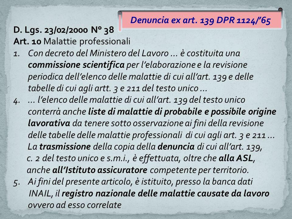 Denuncia ex art. 139 DPR 1124/'65 D. Lgs. 23/02/2000 N° 38 Art. 10 Malattie professionali 1.Con decreto del Ministero del Lavoro … è costituita una co