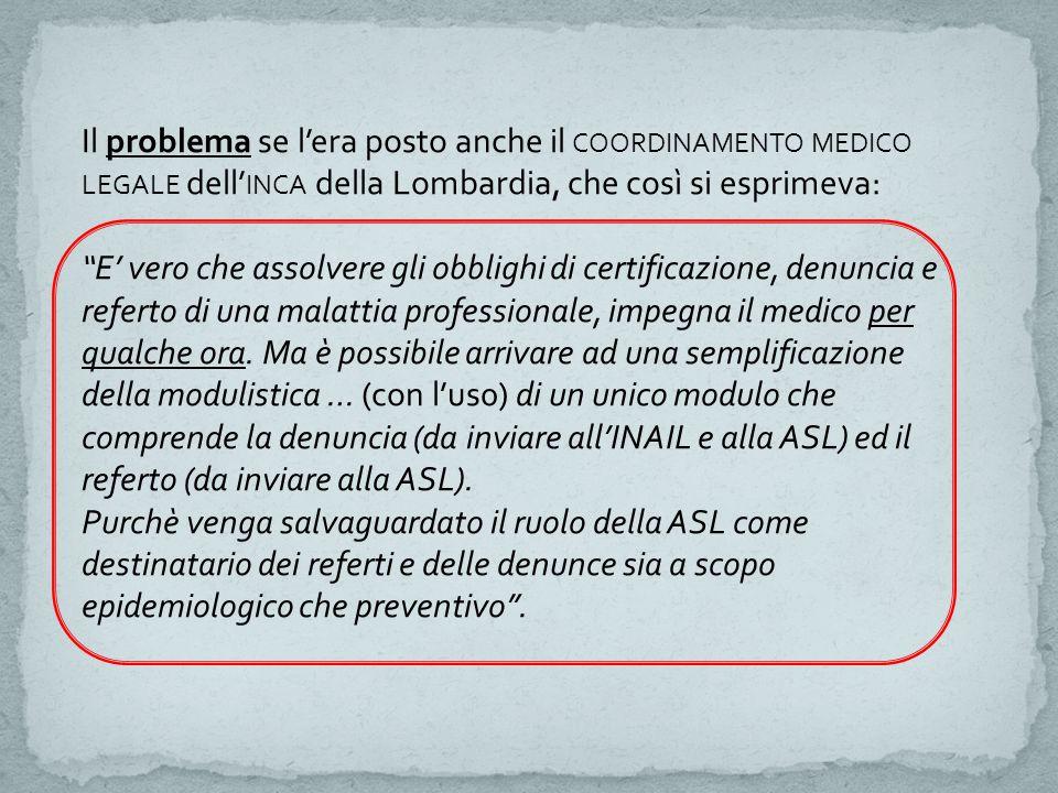 """Il problema se l'era posto anche il COORDINAMENTO MEDICO LEGALE dell' INCA della Lombardia, che così si esprimeva: """"E' vero che assolvere gli obblighi"""