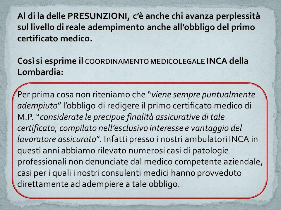 Al di la delle PRESUNZIONI, c'è anche chi avanza perplessità sul livello di reale adempimento anche all'obbligo del primo certificato medico. Così si