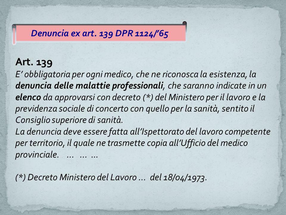 Denuncia ex art.139 DPR 1124/'65 Art.