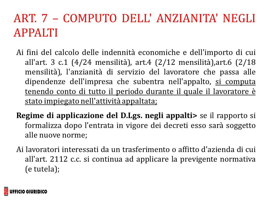 ART. 7 – COMPUTO DELL' ANZIANITA' NEGLI APPALTI Ai fini del calcolo delle indennità economiche e dell'importo di cui all'art. 3 c.1 (4/24 mensilità),