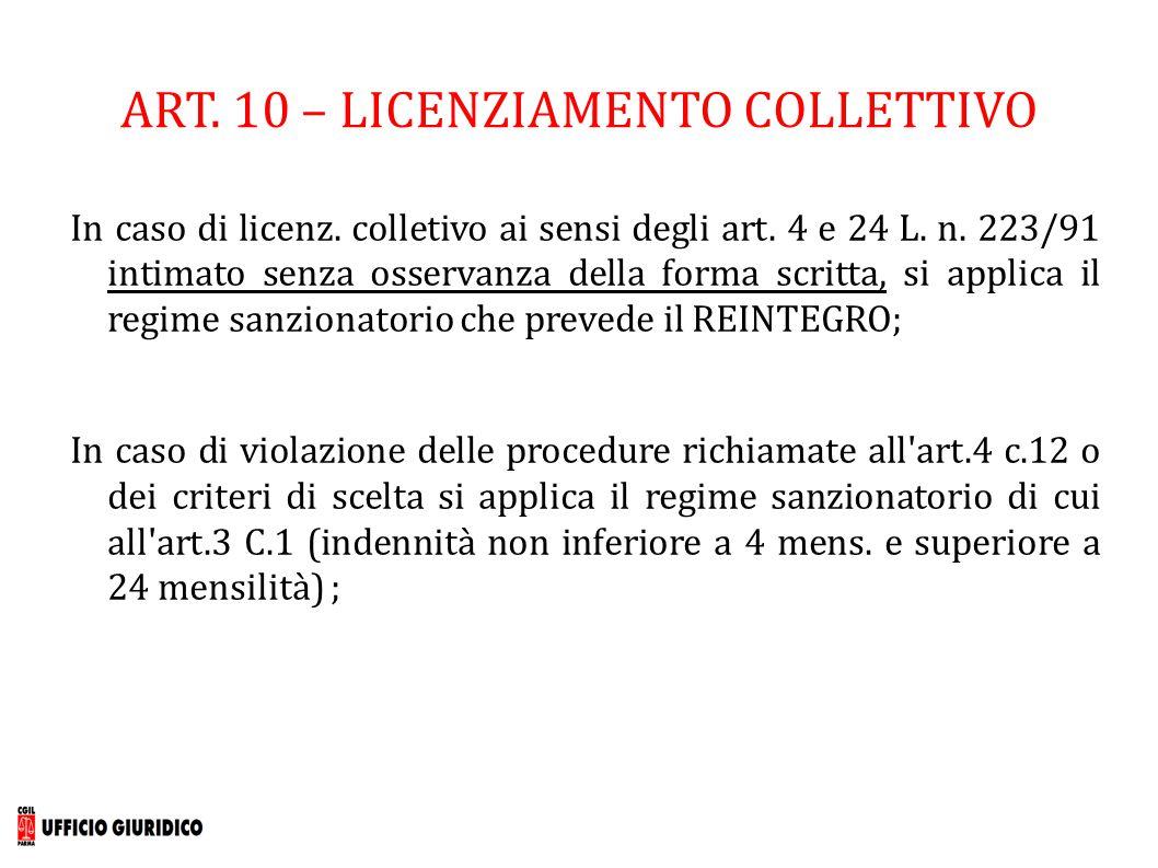 ART. 10 – LICENZIAMENTO COLLETTIVO In caso di licenz. colletivo ai sensi degli art. 4 e 24 L. n. 223/91 intimato senza osservanza della forma scritta,