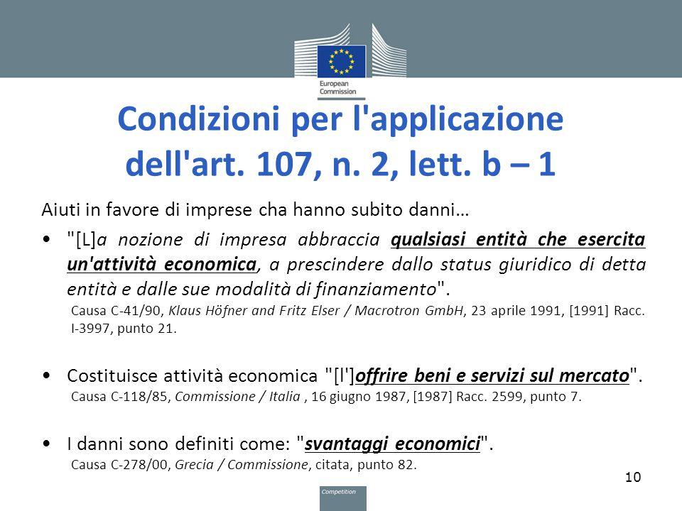 Condizioni per l'applicazione dell'art. 107, n. 2, lett. b – 1 Aiuti in favore di imprese cha hanno subito danni…