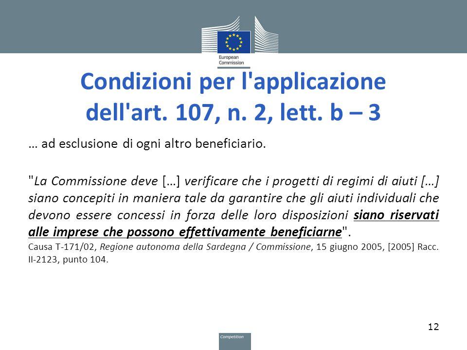 Condizioni per l'applicazione dell'art. 107, n. 2, lett. b – 3 … ad esclusione di ogni altro beneficiario.