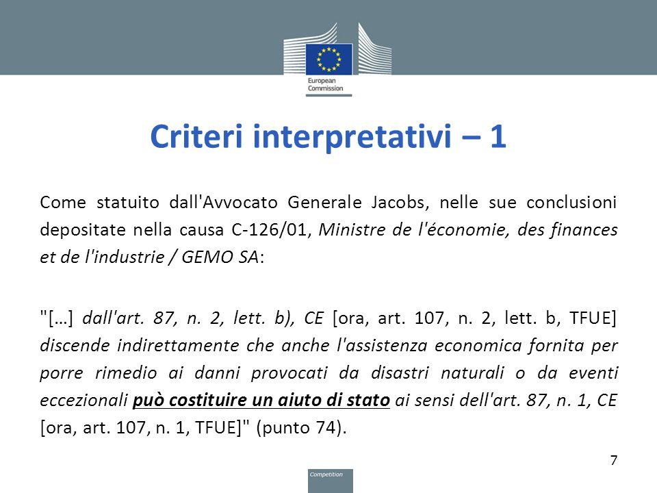 Criteri interpretativi – 1 Come statuito dall'Avvocato Generale Jacobs, nelle sue conclusioni depositate nella causa C-126/01, Ministre de l'économie,