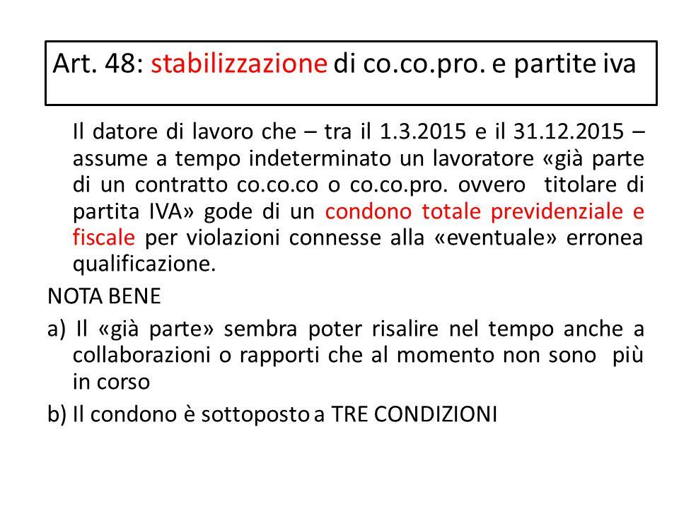 Il datore di lavoro che – tra il 1.3.2015 e il 31.12.2015 – assume a tempo indeterminato un lavoratore «già parte di un contratto co.co.co o co.co.pro
