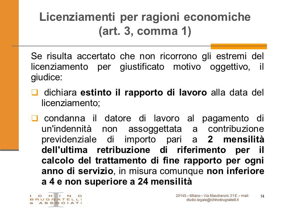 Licenziamenti per ragioni economiche (art. 3, comma 1) 20145 – Milano – Via Mascheroni, 31 E – mail: studio.legale@ichinobrugnatelli.it 14 Se risulta