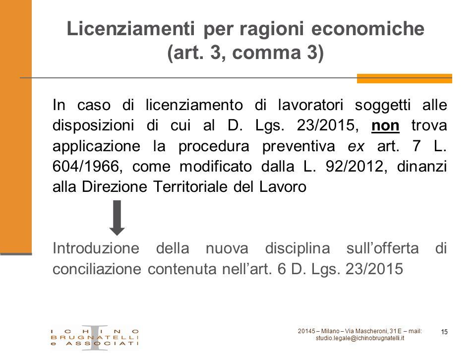 Licenziamenti per ragioni economiche (art. 3, comma 3) 20145 – Milano – Via Mascheroni, 31 E – mail: studio.legale@ichinobrugnatelli.it 15 In caso di