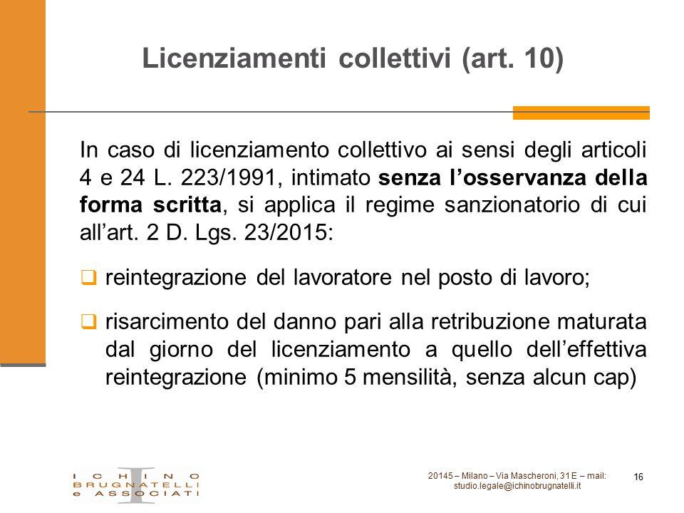 Licenziamenti collettivi (art. 10) In caso di licenziamento collettivo ai sensi degli articoli 4 e 24 L. 223/1991, intimato senza l'osservanza della f