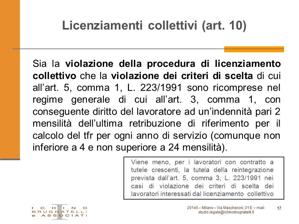 Licenziamenti collettivi (art. 10) Sia la violazione della procedura di licenziamento collettivo che la violazione dei criteri di scelta di cui all'ar