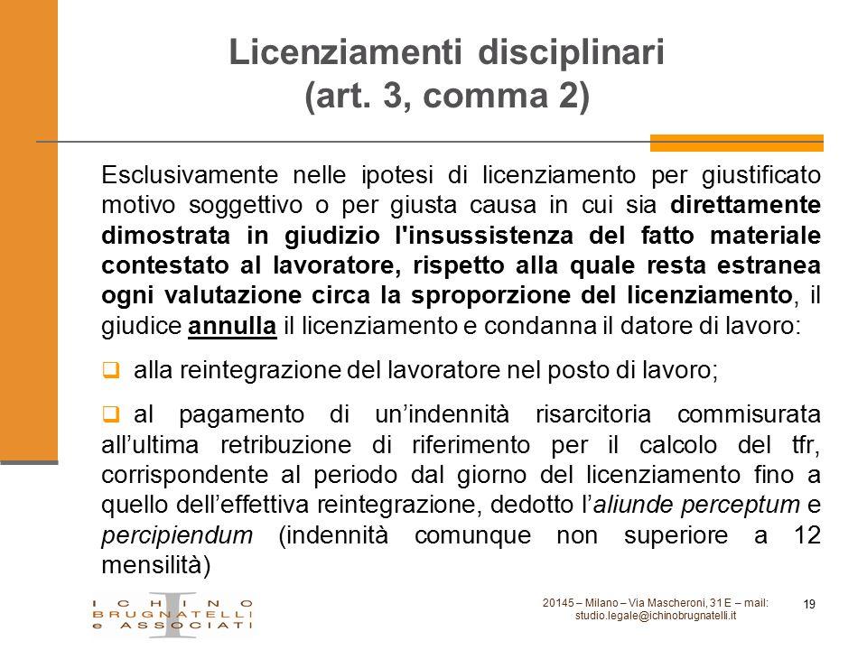Licenziamenti disciplinari (art. 3, comma 2) Esclusivamente nelle ipotesi di licenziamento per giustificato motivo soggettivo o per giusta causa in cu