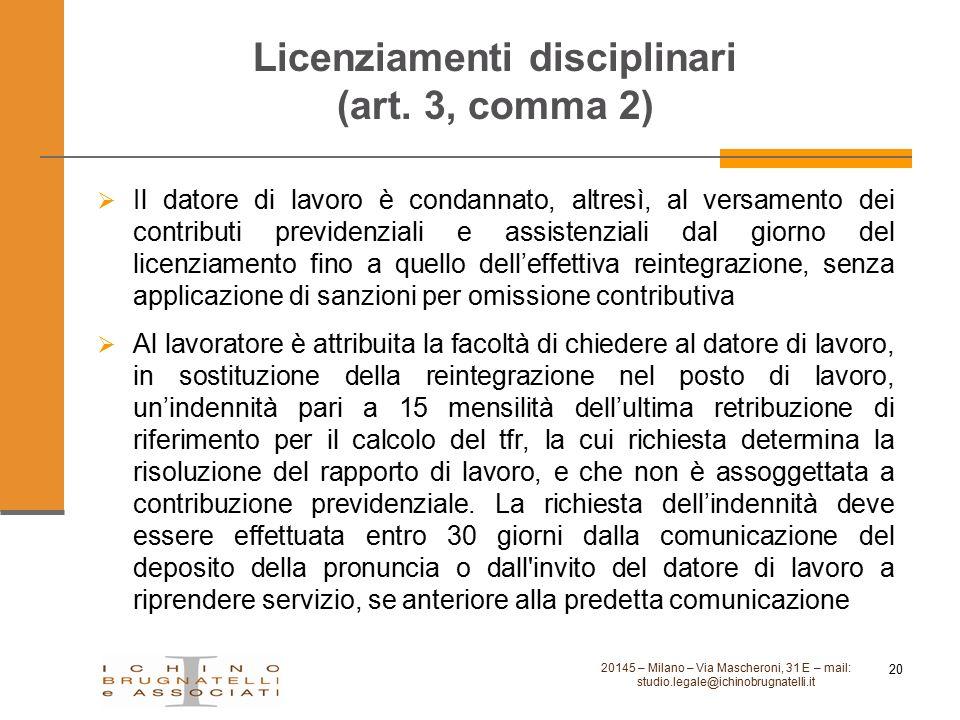 Licenziamenti disciplinari (art. 3, comma 2)  Il datore di lavoro è condannato, altresì, al versamento dei contributi previdenziali e assistenziali d