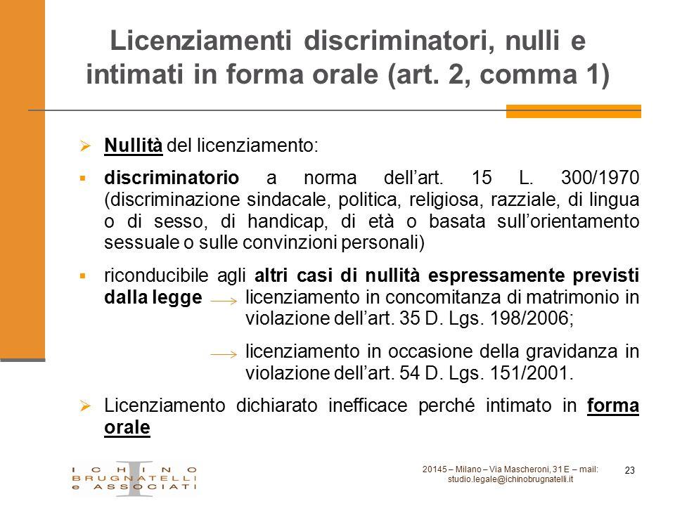 Licenziamenti discriminatori, nulli e intimati in forma orale (art. 2, comma 1)  Nullità del licenziamento:  discriminatorio a norma dell'art. 15 L.