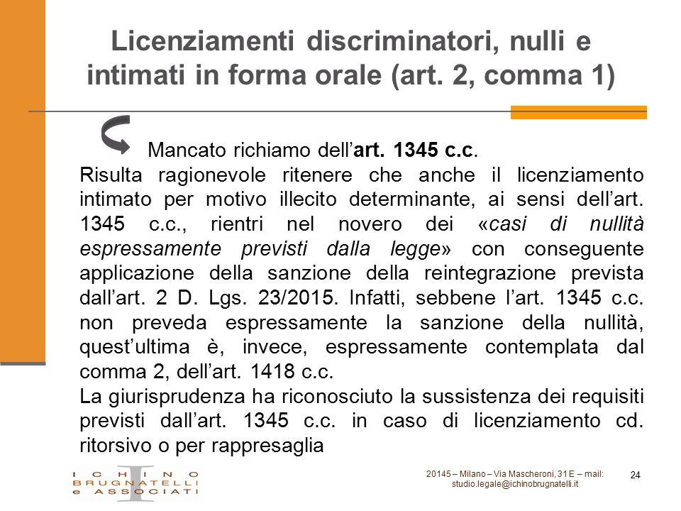 Licenziamenti discriminatori, nulli e intimati in forma orale (art. 2, comma 1) Mancato richiamo dell'art. 1345 c.c. Risulta ragionevole ritenere che