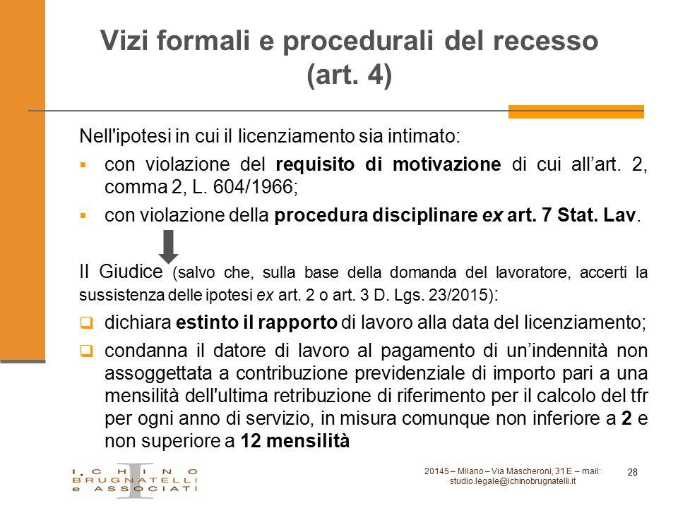 Vizi formali e procedurali del recesso (art. 4) Nell'ipotesi in cui il licenziamento sia intimato:  con violazione del requisito di motivazione di cu