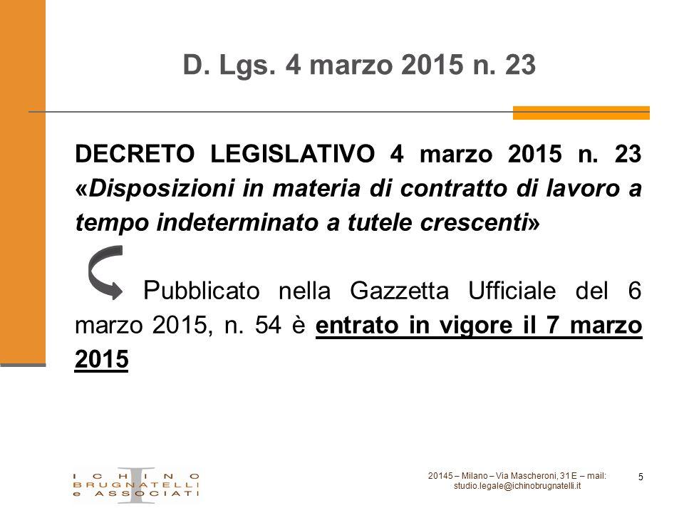 D. Lgs. 4 marzo 2015 n. 23 20145 – Milano – Via Mascheroni, 31 E – mail: studio.legale@ichinobrugnatelli.it 5 DECRETO LEGISLATIVO 4 marzo 2015 n. 23 «