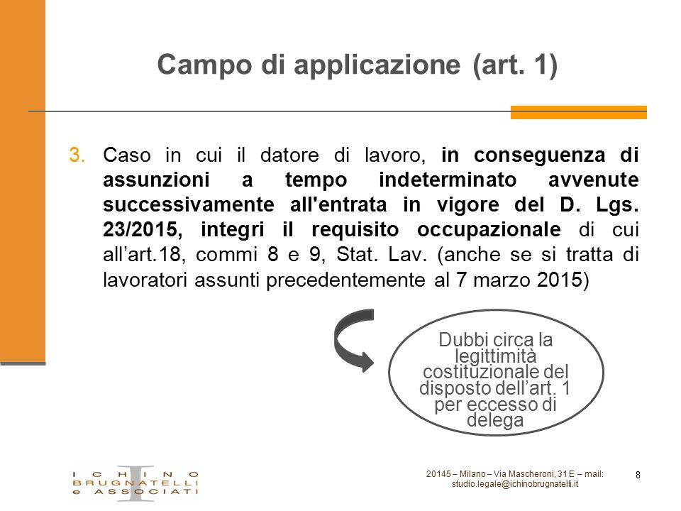 Campo di applicazione (art. 1) 20145 – Milano – Via Mascheroni, 31 E – mail: studio.legale@ichinobrugnatelli.it 8 3.Caso in cui il datore di lavoro, i
