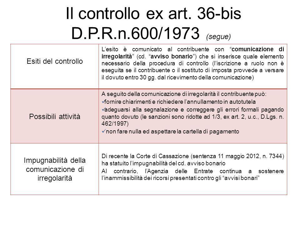 """Esiti del controllo L'esito è comunicato al contribuente con """"comunicazione di irregolarità"""" (cd. """"avviso bonario"""") che si inserisce quale elemento ne"""