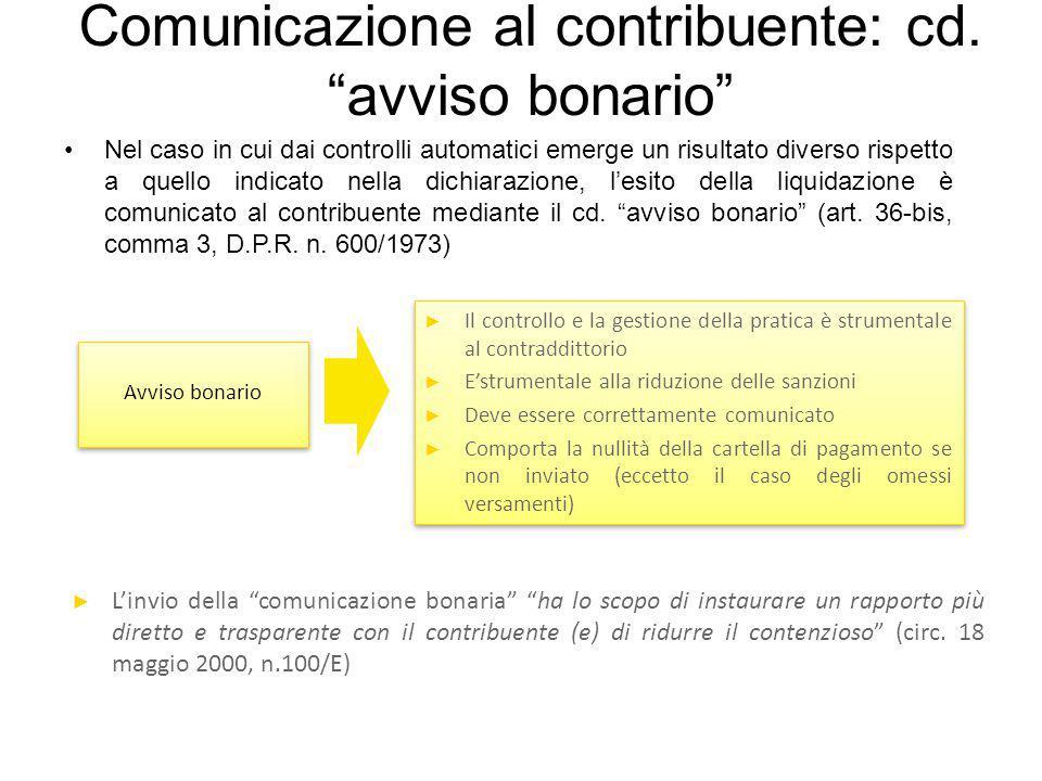 """Comunicazione al contribuente: cd. """"avviso bonario"""" Nel caso in cui dai controlli automatici emerge un risultato diverso rispetto a quello indicato ne"""